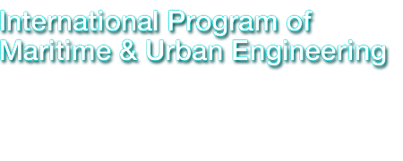 International Program of Maritime & Urban Engineering